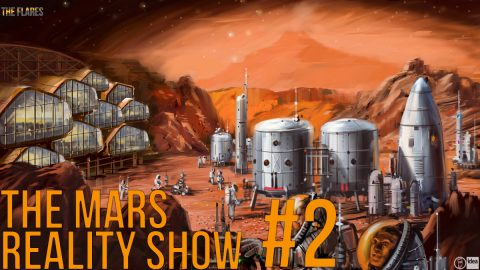 The Mars Reality Show // #2