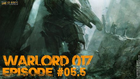 Warlord-017 // #05.5 : Transmission entrante I