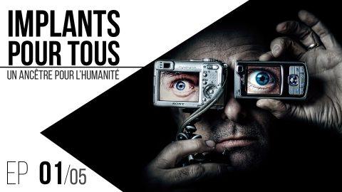 Implants pour tous // 01 : Un ancêtre pour l'humanité.