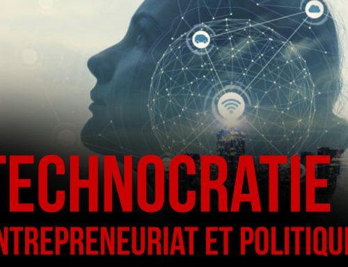 Technocratie (1/2) : Entrepreneuriat et politique