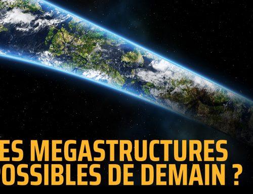 Quelles mégastructures allons nous construire ?