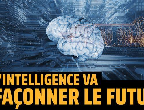 Pourquoi l'intelligence va façonner le futur